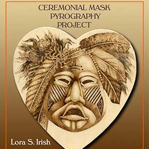 Ceremonial Mask Pyrography Project by Lora S. Irish